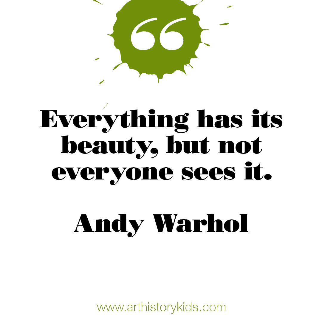 Art History for Kids. Andy Warhol Quote.
