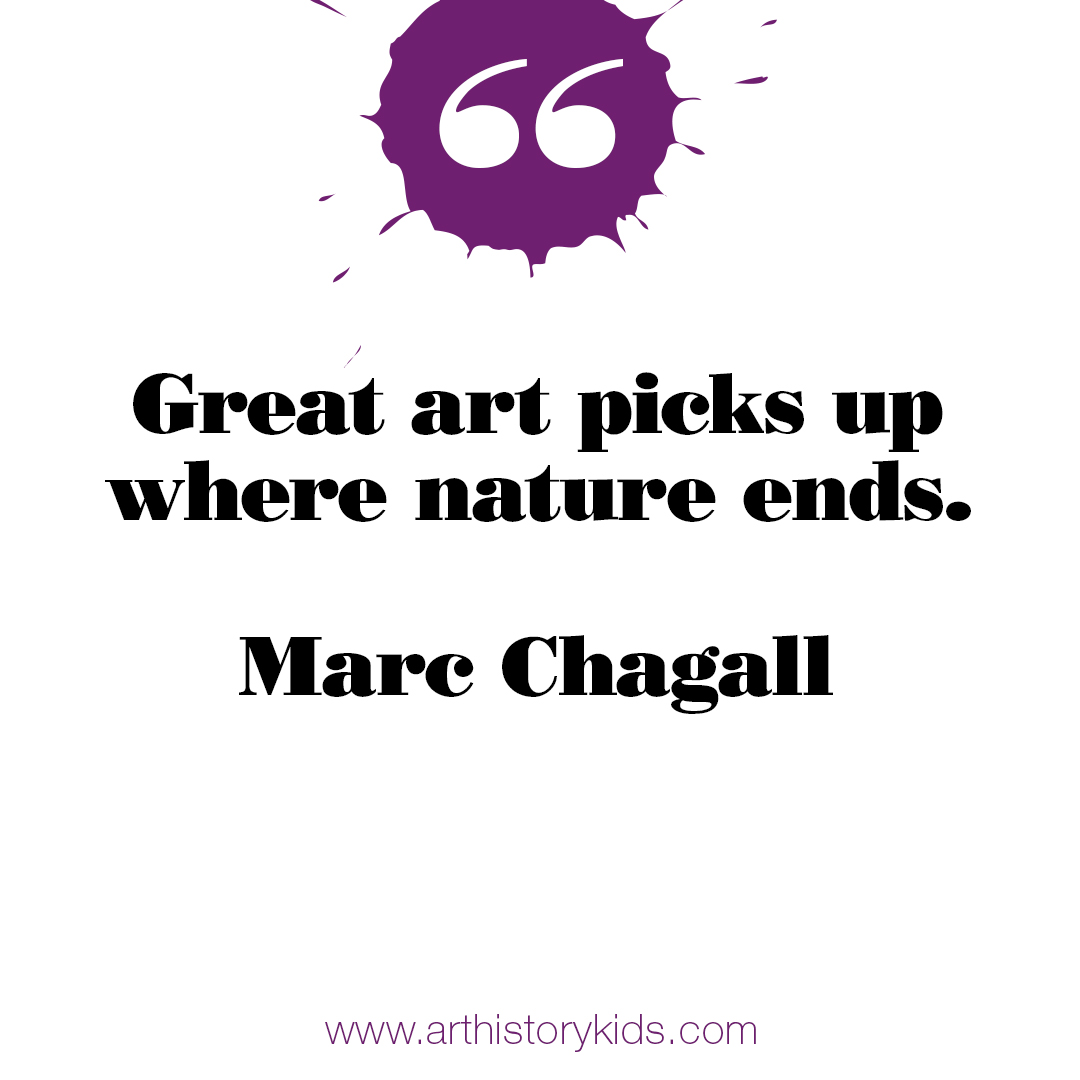 Art History for Kids. Chegall Quote.
