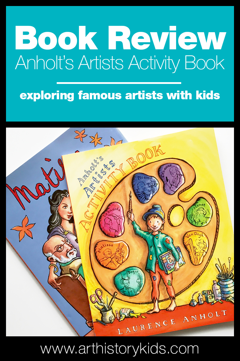 Explore 7 world famous artists with your kids with Anholt's Activity Book! Discover the art of Matisse, Degas, van Gogh, Picasso, Monet, Leonardo, and Cezanne!