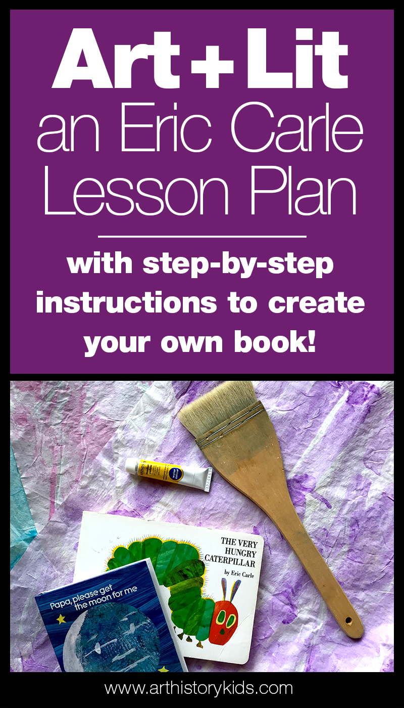 Art & Literature for Kids. An Eric Carle Lesson Plan with step-by- step instructions to create your own book!