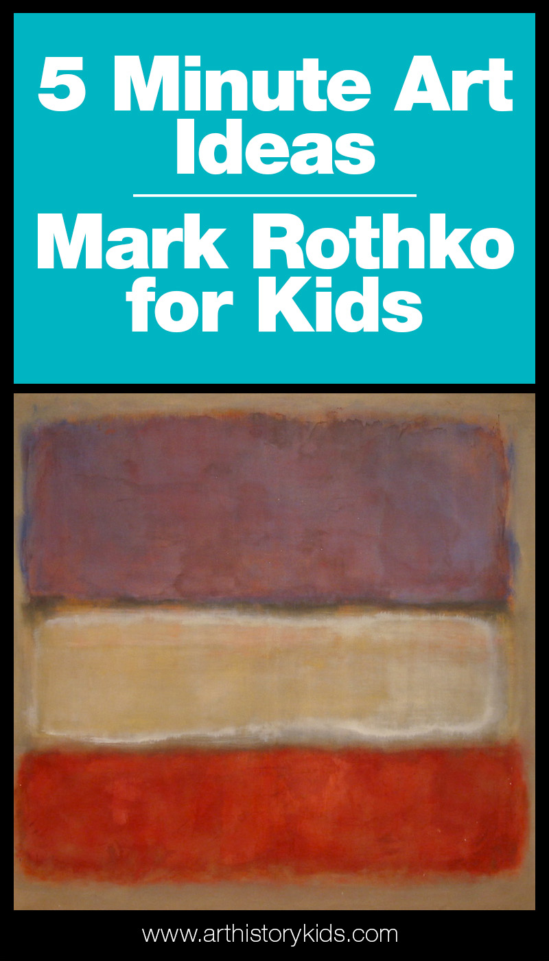 Homeschool Art | Mark Rothko for Kids – A five minute art idea!