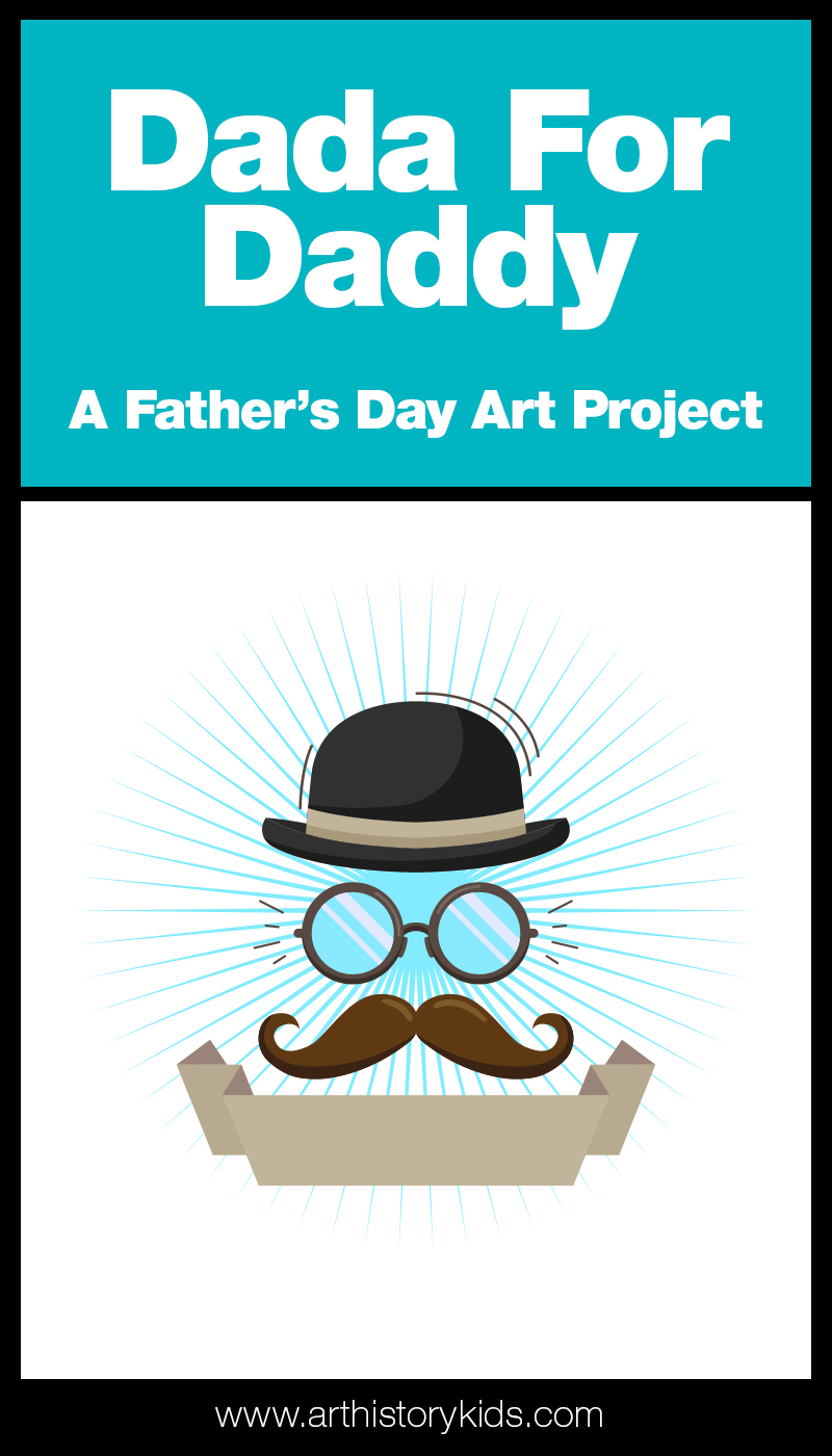 Father's Day art project using Dada Art for inspiration