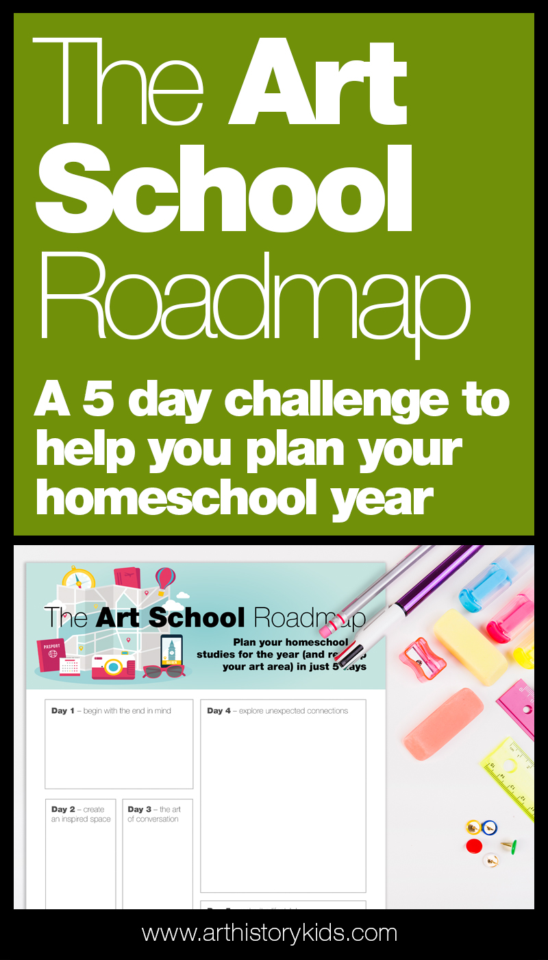 Sign up for the Art School Roadmap Challenge – five days of videos that will show you exactly how to plan a creative foundation for your homeschool