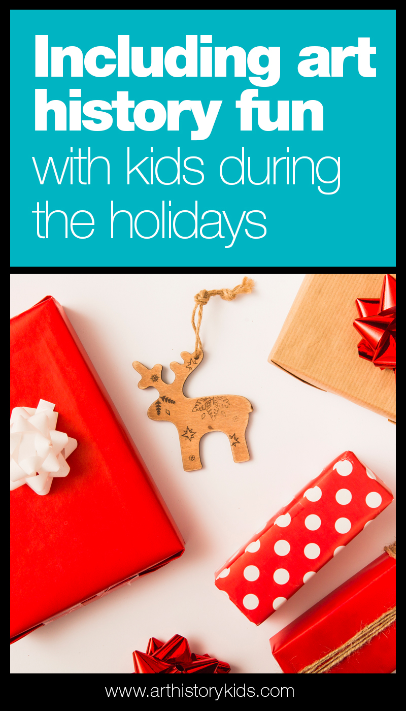 Bringing art history into your holiday activities! Art project ideas for kids.