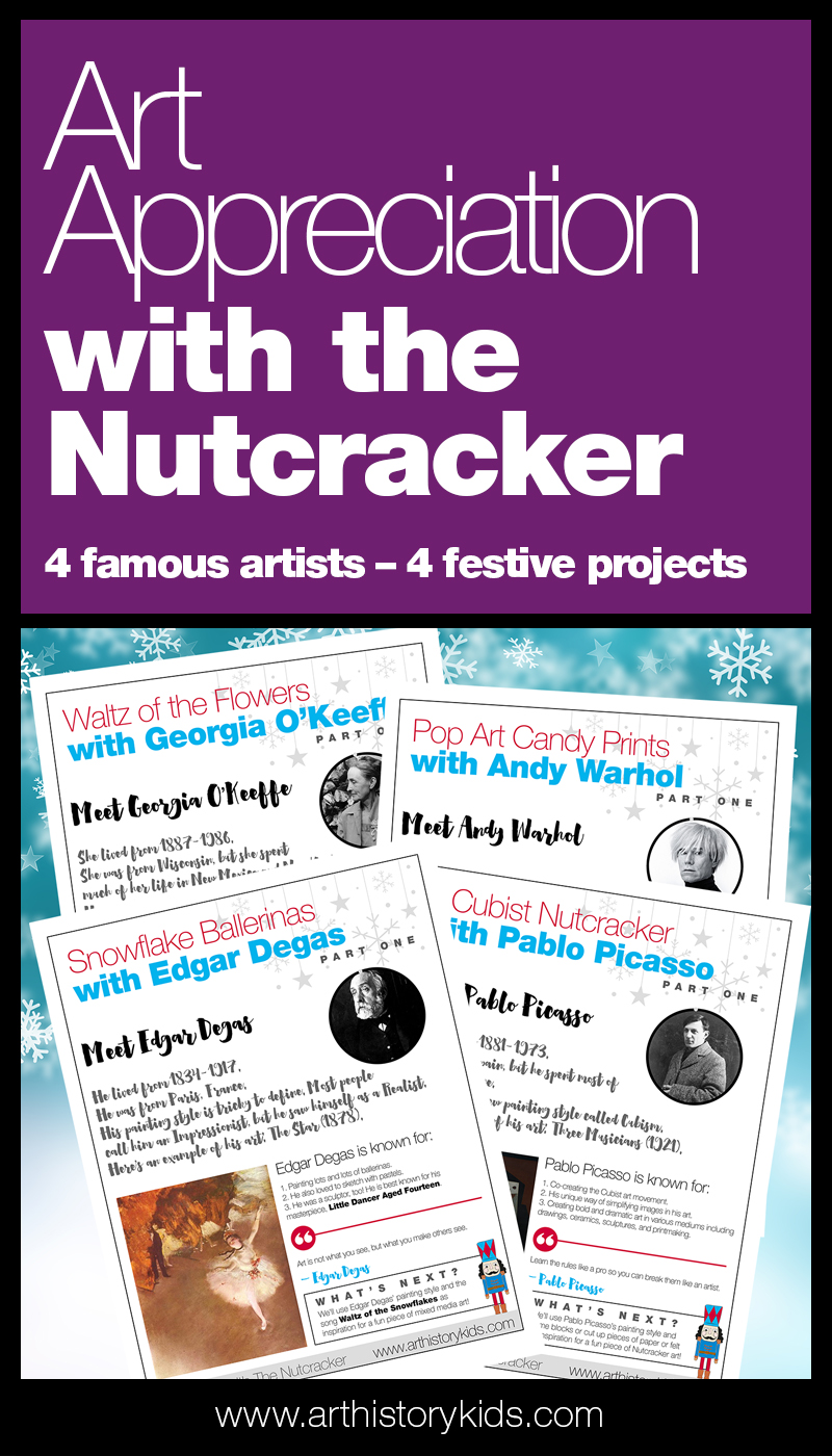 Art Appreciation with The Nutcracker. Learn about 4 famous artists, and invite your kids to do 4 fun projects!
