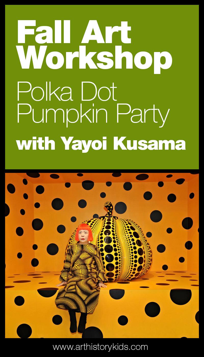 Yayoi Kusama Pumpkin Art Fall Art Projects for Kids