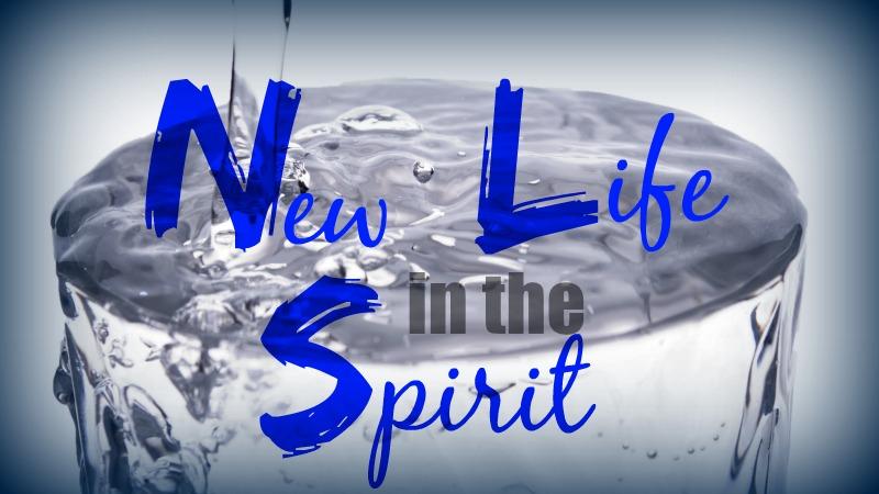 New Life in the Spirit.jpg