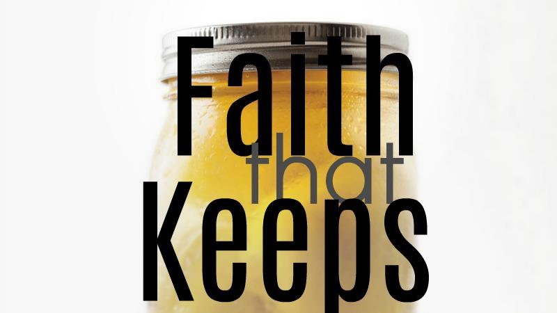 Faith that Keeps 800 X 450.jpg