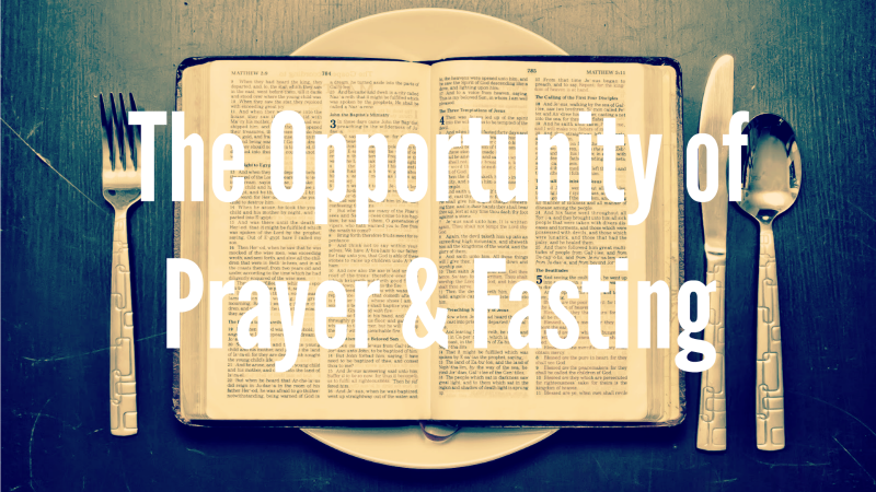 The Opportunity of Prayer & Fasting.png
