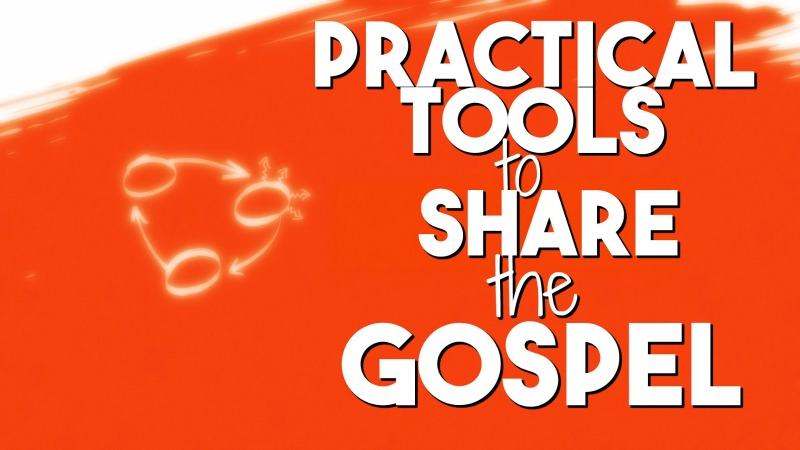 Practical Tools to Share the Gospel 800x450.jpg