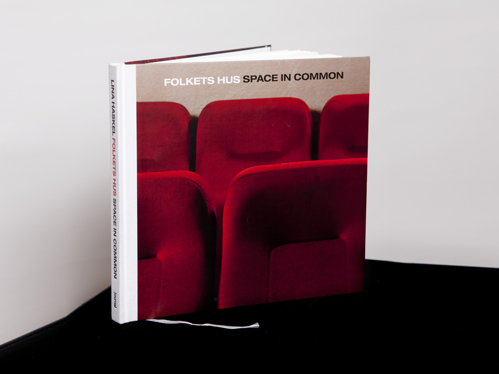 """The photobook """"Folkets hus – Space in common"""" (Journal 2013) ( project info )."""