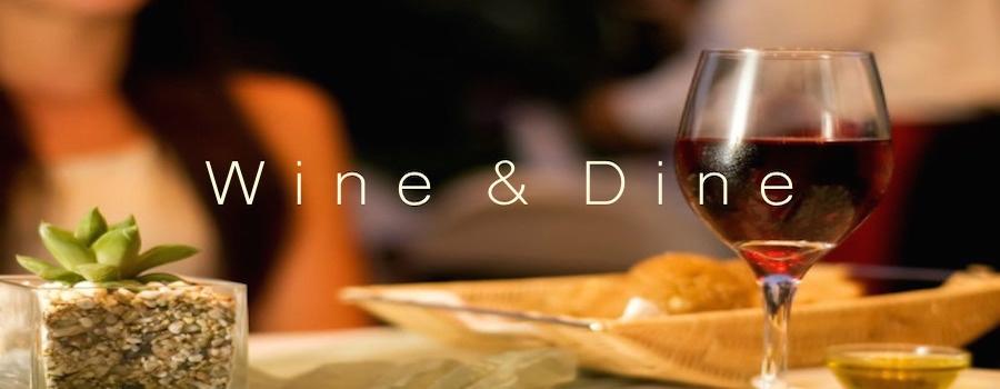 WINE & DINE..