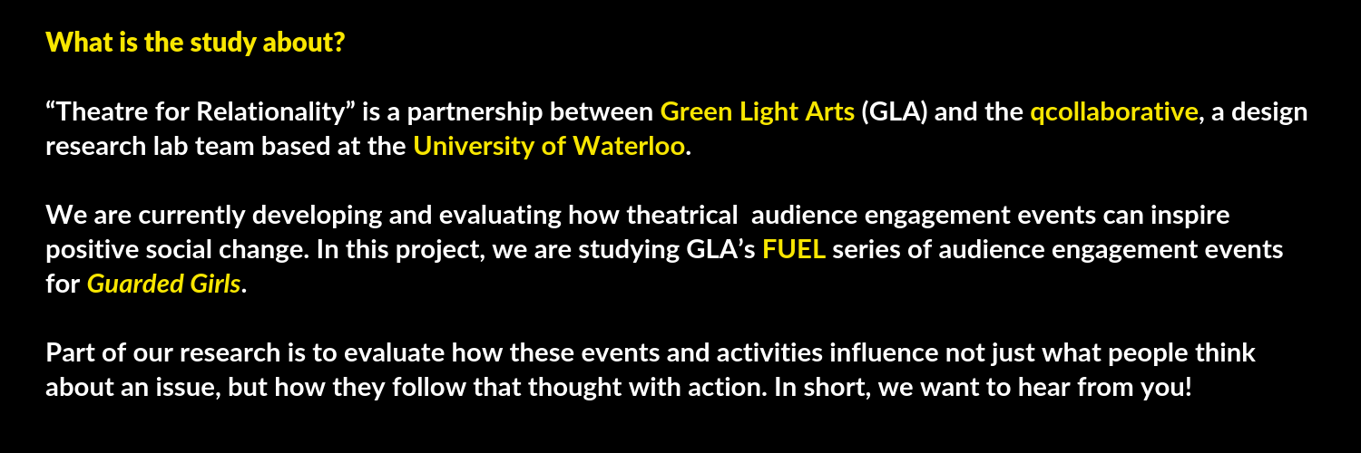 "What is the study about_ ""Theatre for Relationality"" is a partnership between Green Light Arts (GLA) and the qcollaborative, a design research lab team based at the University of Waterloo. We are curren.png"
