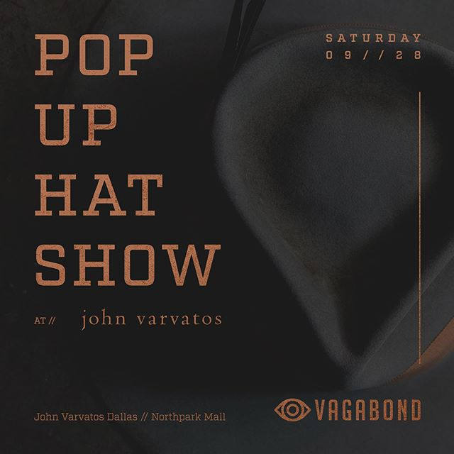 Selling hats today at @johnvarvatos Dallas, 2p-7p. Stop by and check them out! @vagabondhats