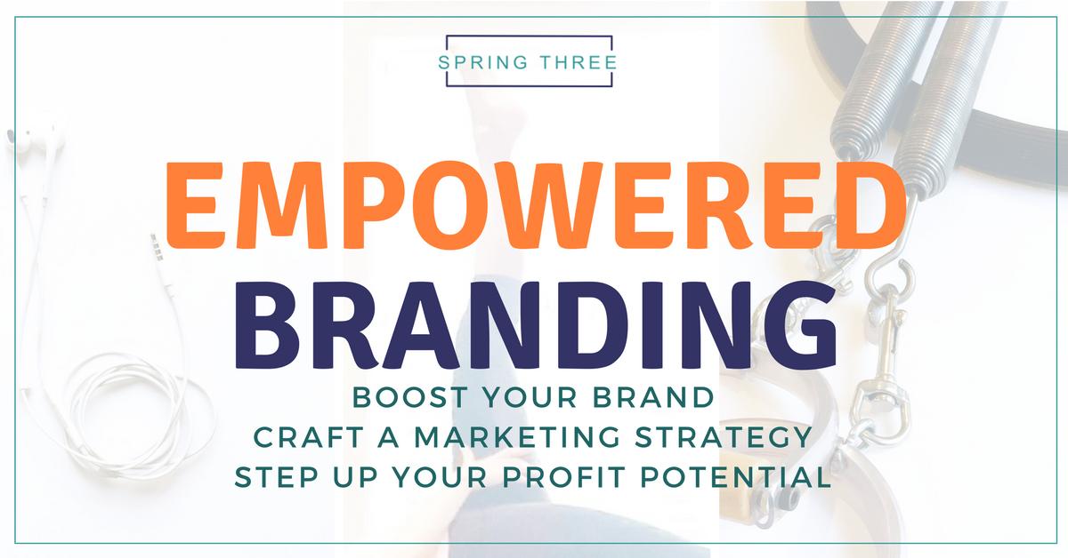 Spring Three Empowered Branding