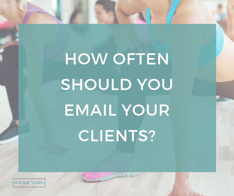 Spring Three | How often should you email your clients?