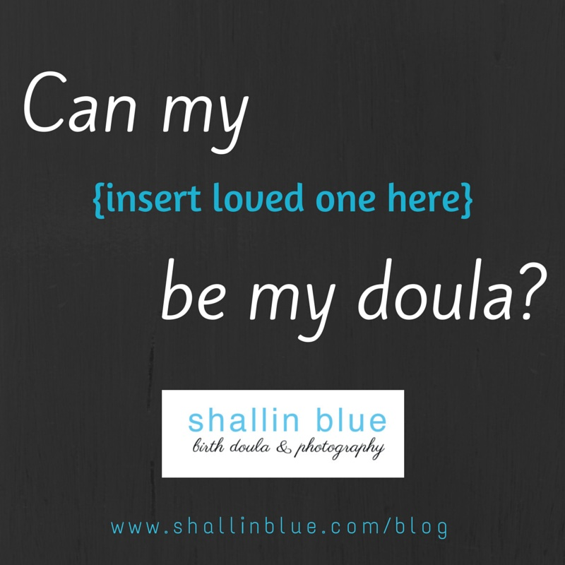 Can my loved one be my doula.jpg