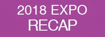 CLICK HERE FOR THE 2017 EXPO RECAP INFO