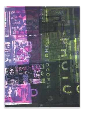 Fucked Up + Photocopied: Instant Art of the Punk Rock Movement