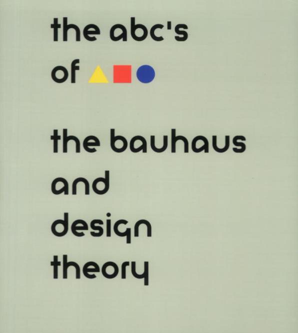 The ABC's of Bauhaus, The Bauhaus and Design Theory $20