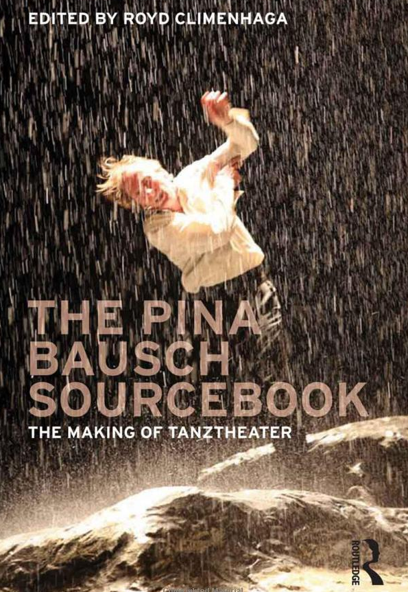 The Pina Bausch Sourcebook: The Making of Tanztheater $45
