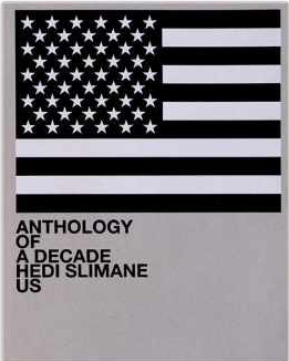 Hedi Slimane: Anthology of a Decade, USA $95