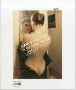 Carlo Mollino: With Naked Eye: Photographs 1934-1973 $42