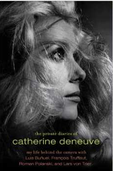 The Private Diaries of Catherine Deneuve: My Life Behind the Camera With Luis Bunuel, Francois Truffaut, Roman Polanski, and Lars Von Trier from $2.97