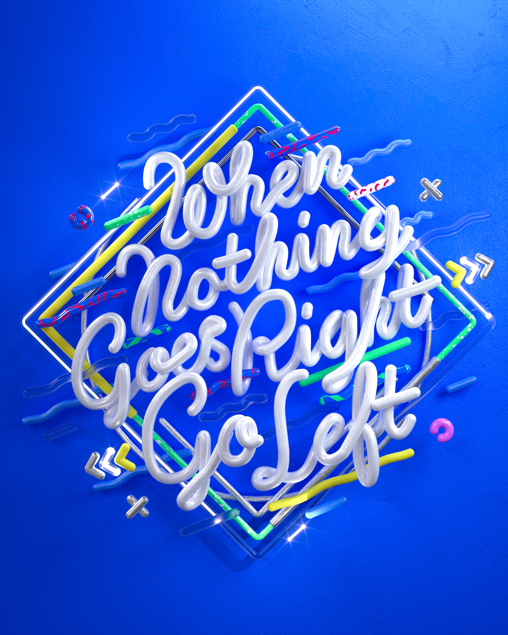 WhenNothingGoesRightGoLeft_Typography_HighRes.jpg