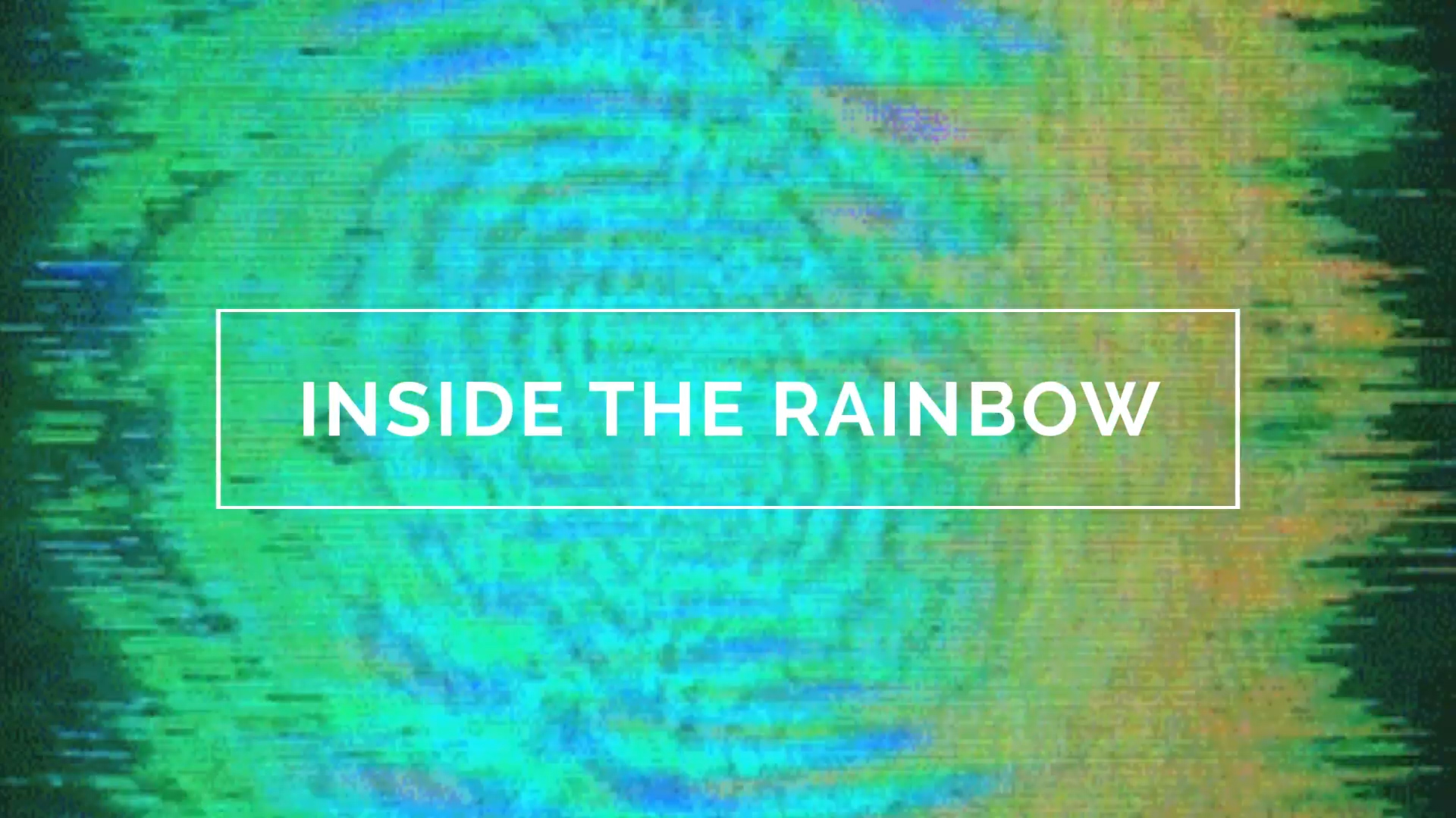 Inside the Rainbow.jpg
