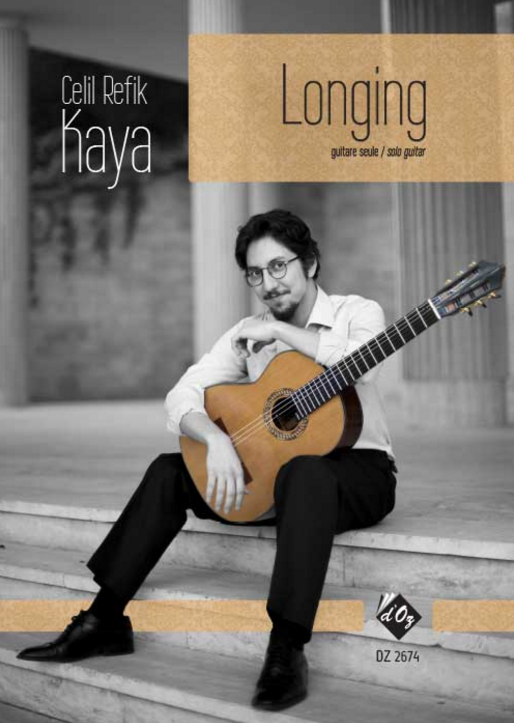 Longing for solo guitar Composer : Celil Refik Kaya Published: Les Productions d'OZ