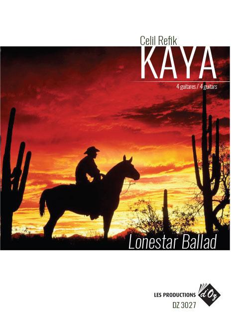 Lonestar Ballad Guitar Ensemble Quartet Composer: Celil Refik Kaya Publisher: Les Productions d'OZ