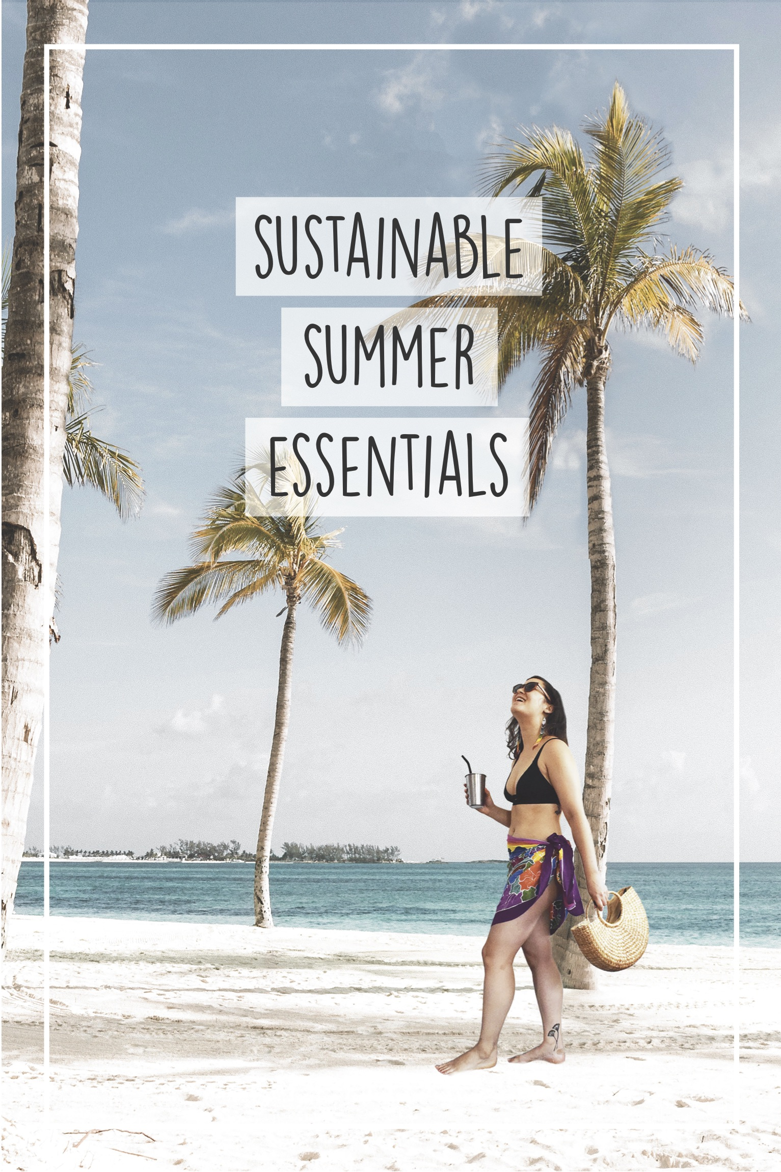 sustainable summer, eco friendly essentials, eco travel