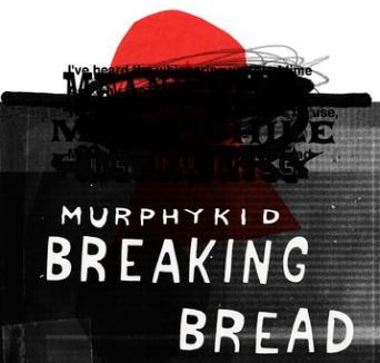 MURPHYKID - BREAKING BREAD (YUCATAN SESSION)