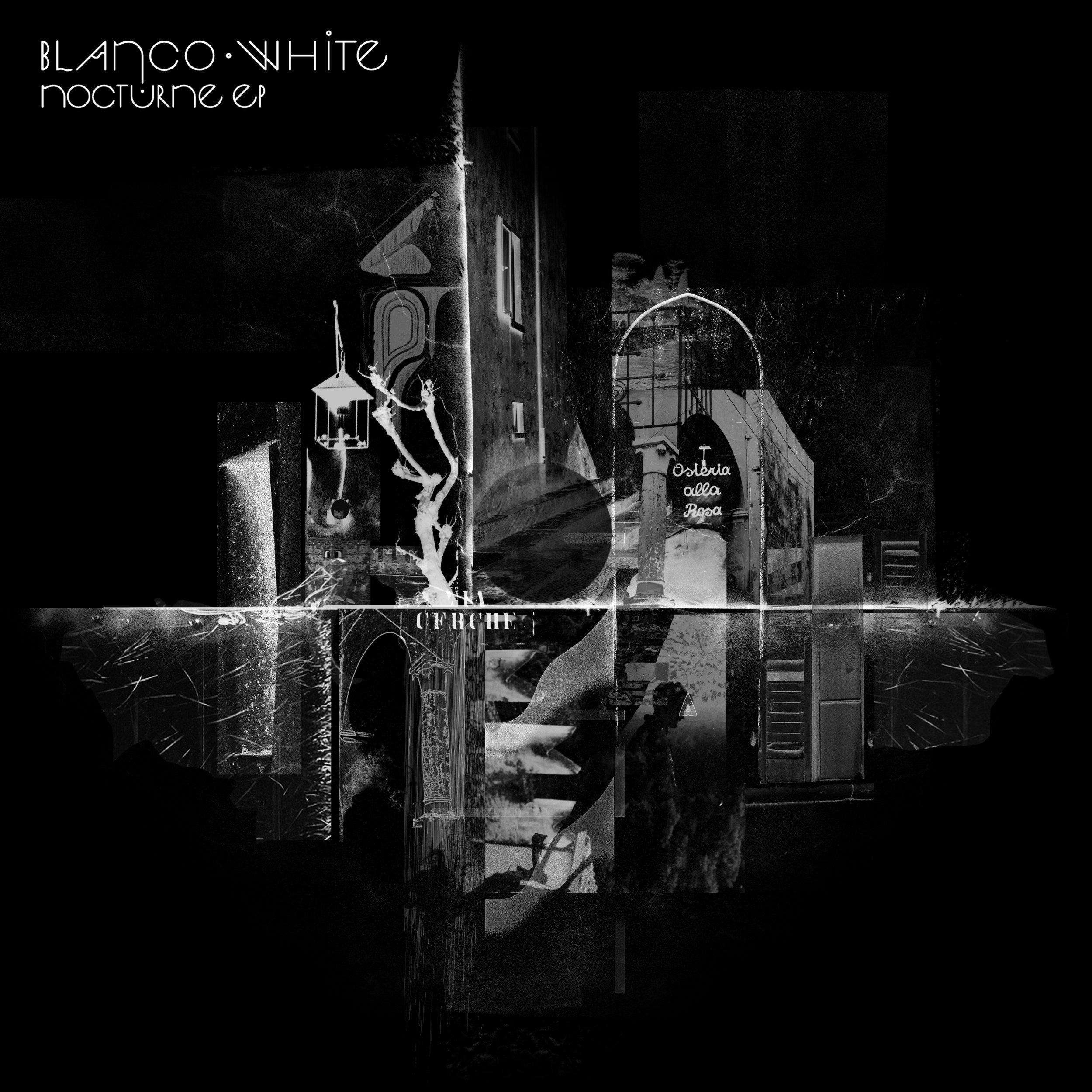 BLANCO WHITE - NOCTURNE EP