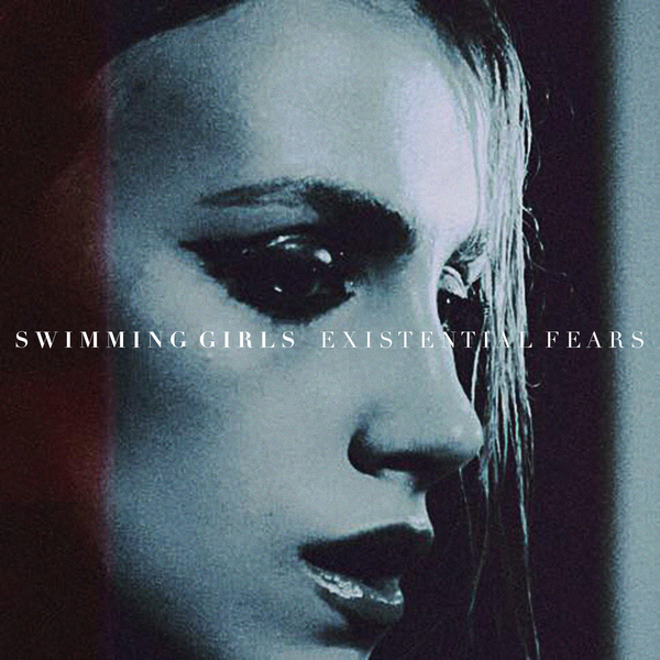 SWIMMING GIRLS - EXISTENTIAL FEARS EP