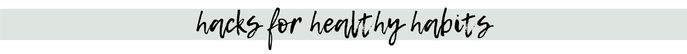 hacks for healthy habits-2.png