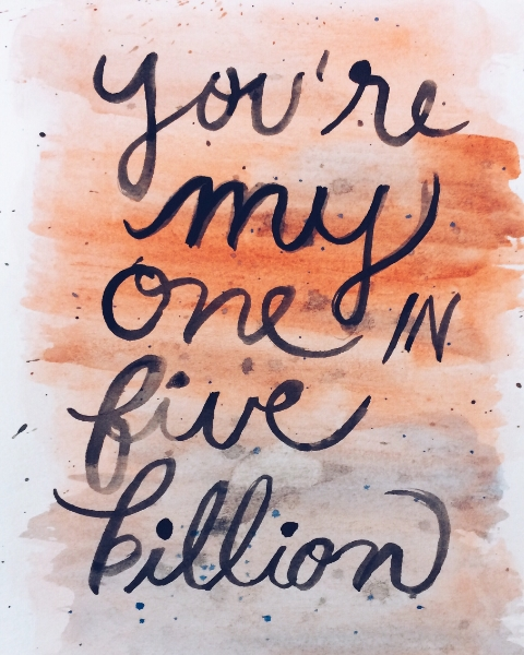 """""""You're my one in five billion."""" — Special Agent Fox Mulder"""