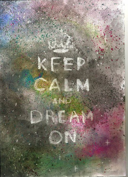 Motivational Sayings Motivational Quotes For Work Keep Calm And Dream   Source