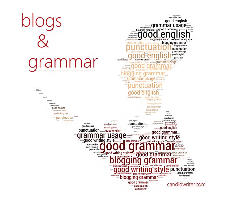 Blogging Grammar Good Grammar Usage And Style   Source