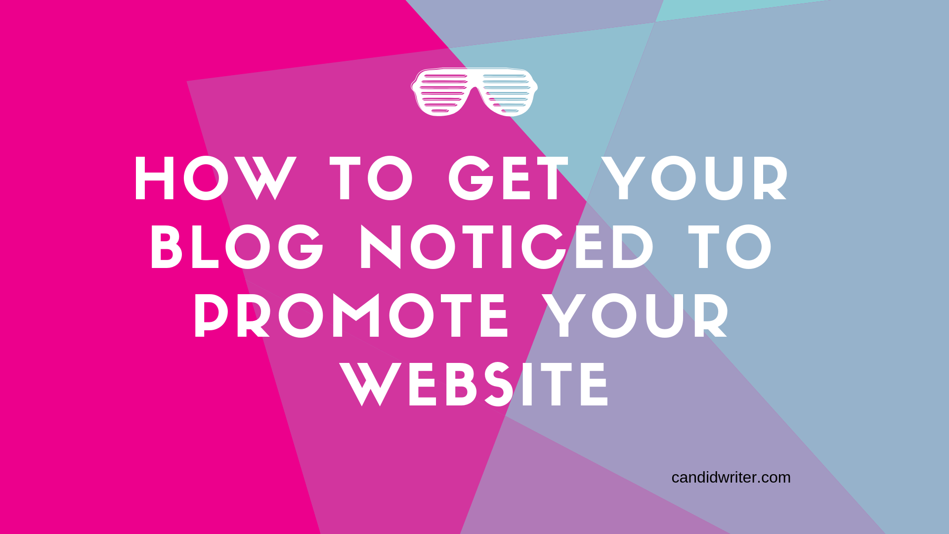 How To Get Your Blog Noticed And How To Promote Your Blog   Source