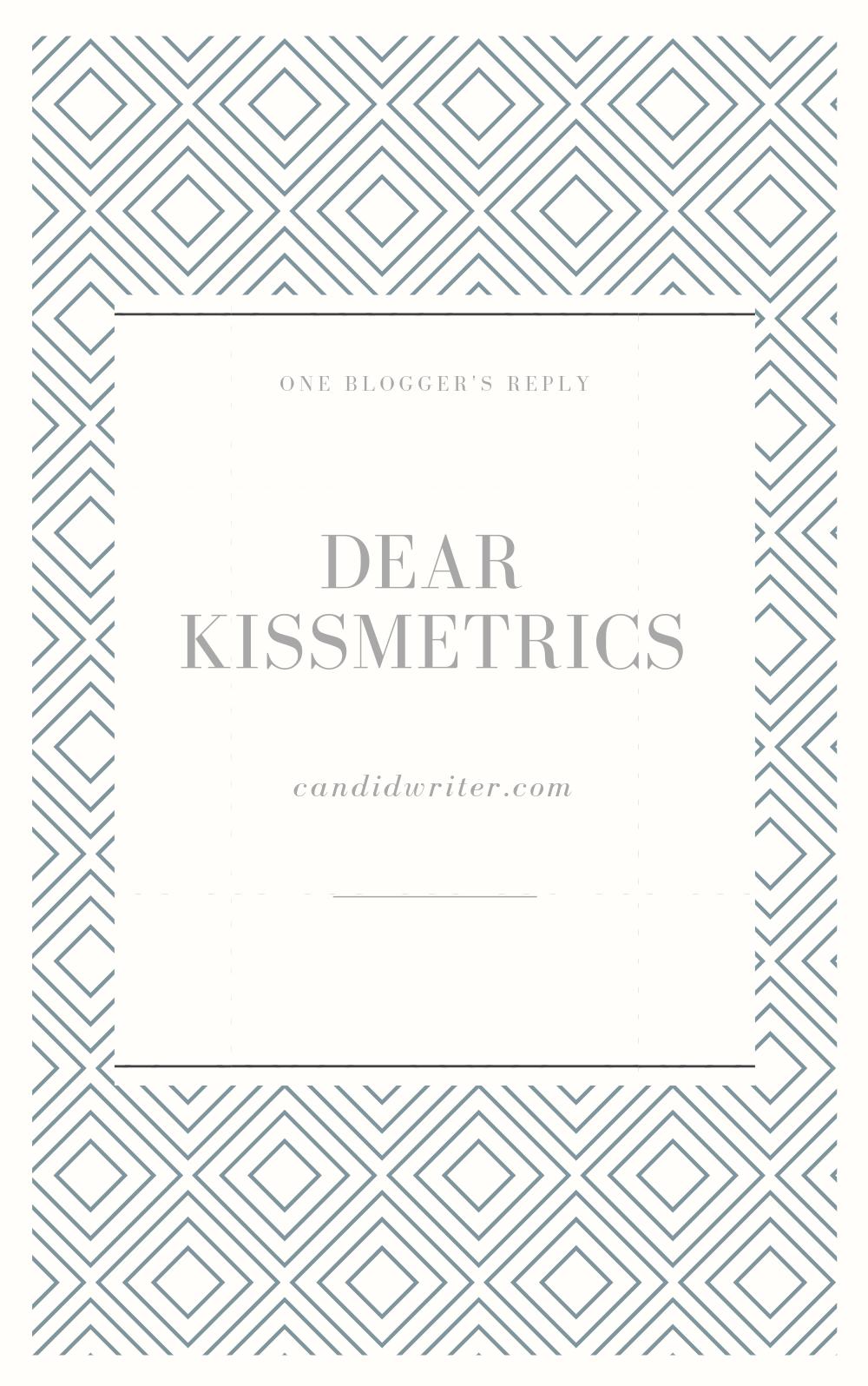 Dear Kissmetrics Bloggers Reply   Source