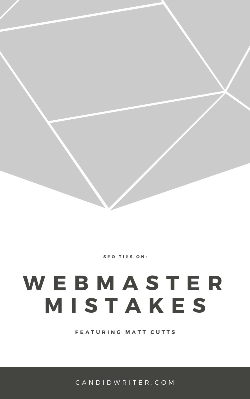Webmaster Mistakes SEO Tips Matt Cutts   Source