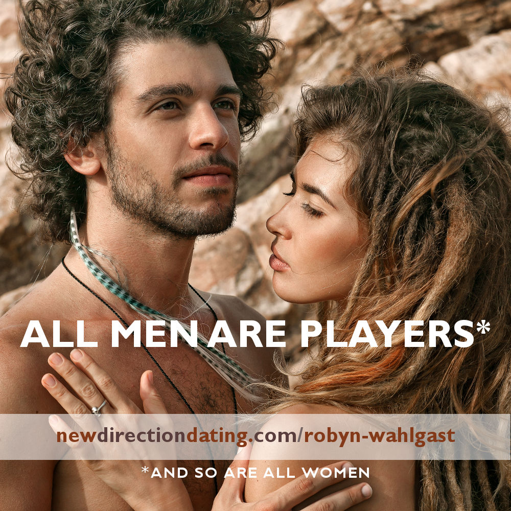 All Men Are Players - New Direction Dating