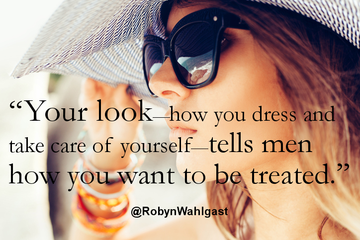 How you dress tells men how you want to be treated.