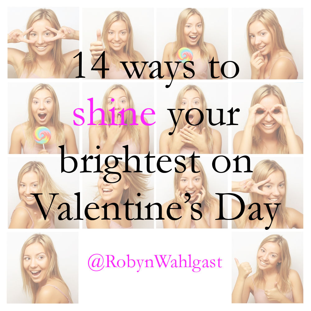 14 ways to shine your brightest this Valentine's Day