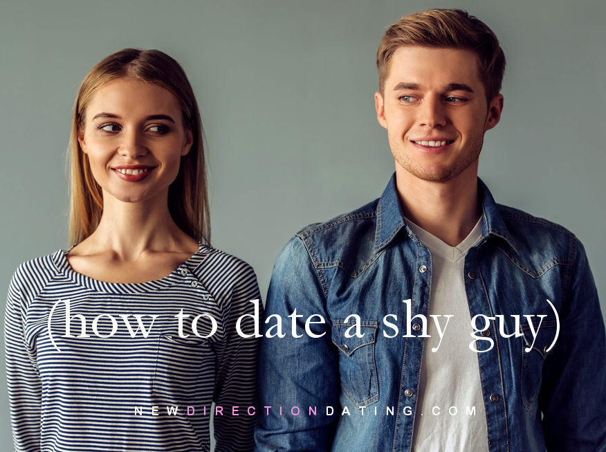 how to date a shy guy