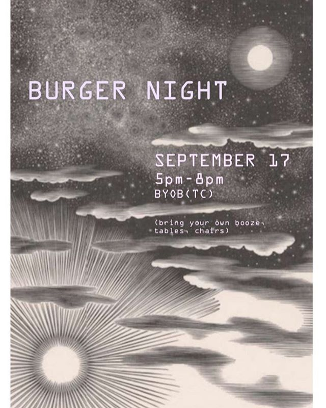 We quadruple checked the date and the next BURGER NIGHT is SEP 17 (5pm-8pm) BYOB 🎉