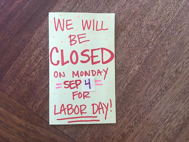 Pardon us, we got really excited about being closed. MONDAY 9/4 we will be closed at both locations. Shout out to the homie with a Gregorian calendar that caught our mistake. We're still using a lunar calendar.