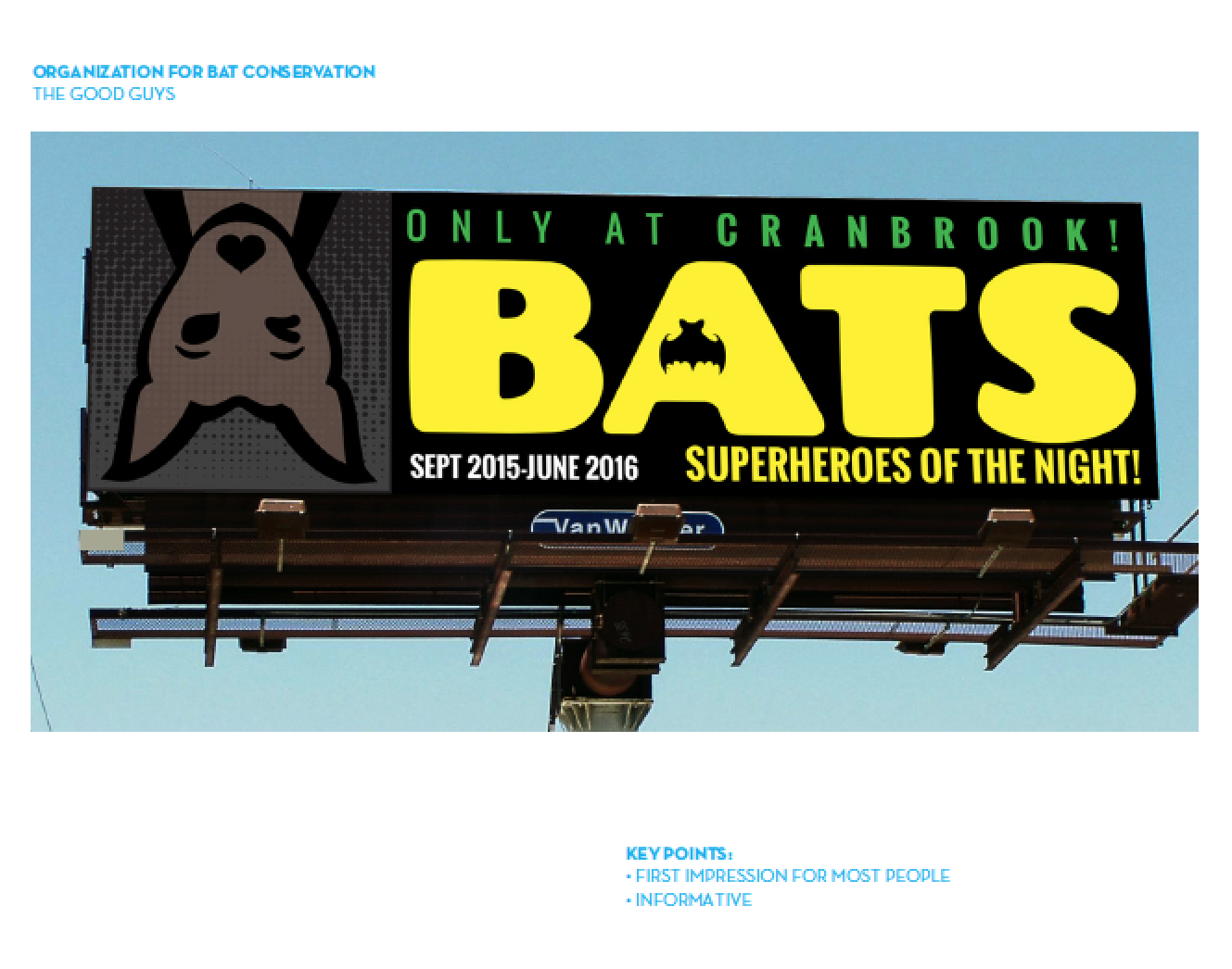 Presentation Proposal Slide Example featuring billboard design for Organization for Bat Conservation's exhibit  BATS: Superheroes of the Night! from student designers Jim Muehlheim, Lana Karim, and Kevin Mendez.